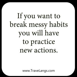 break messy habits